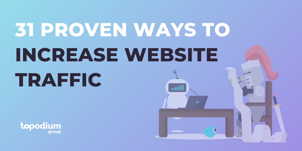 31 proven ways to increase website traffic