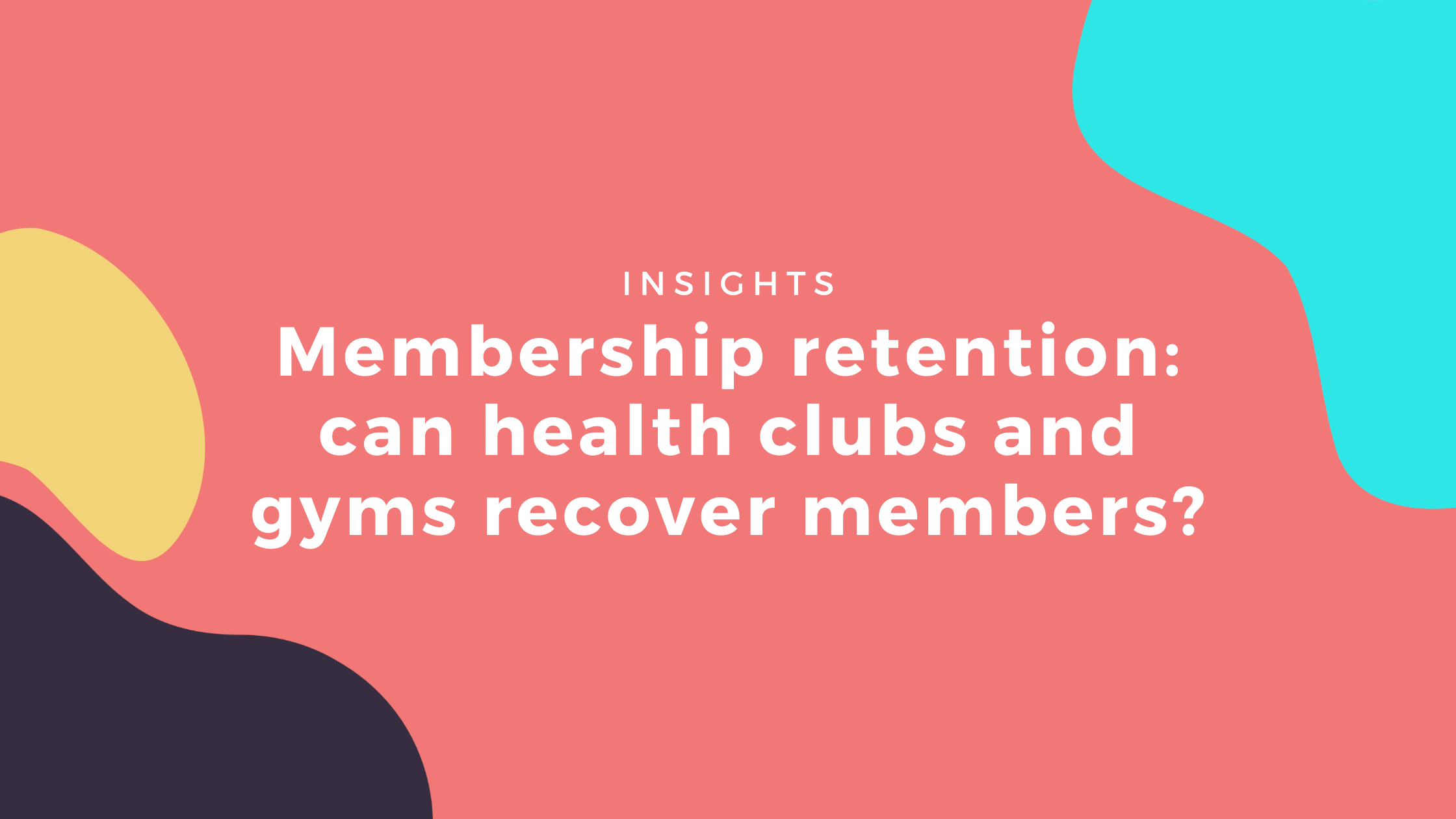membership retention can health clubs and gyms recover members