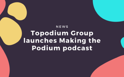 Topodium Group launches Making the Podium podcast
