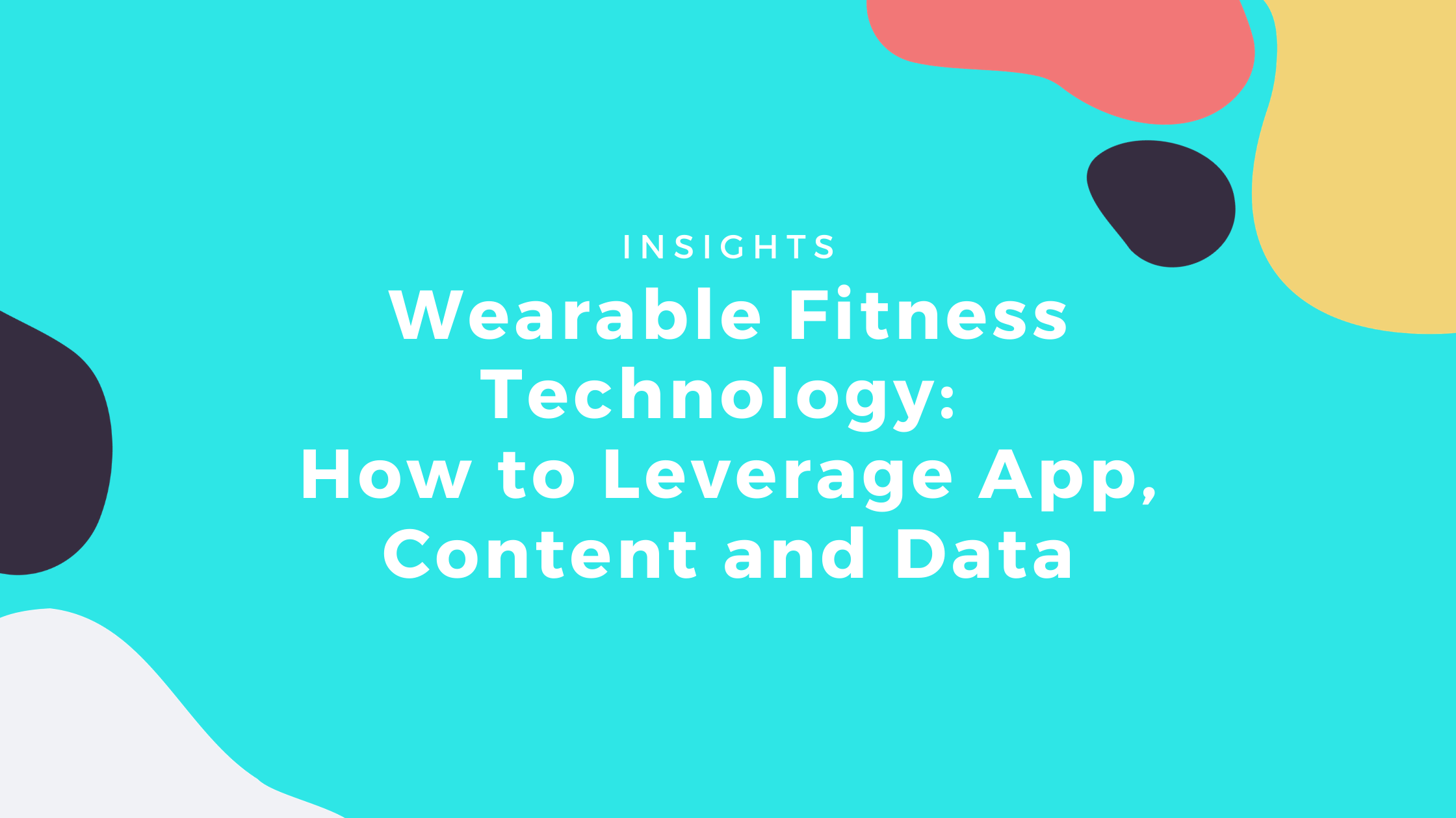 Wearable Fitness Technology Insights