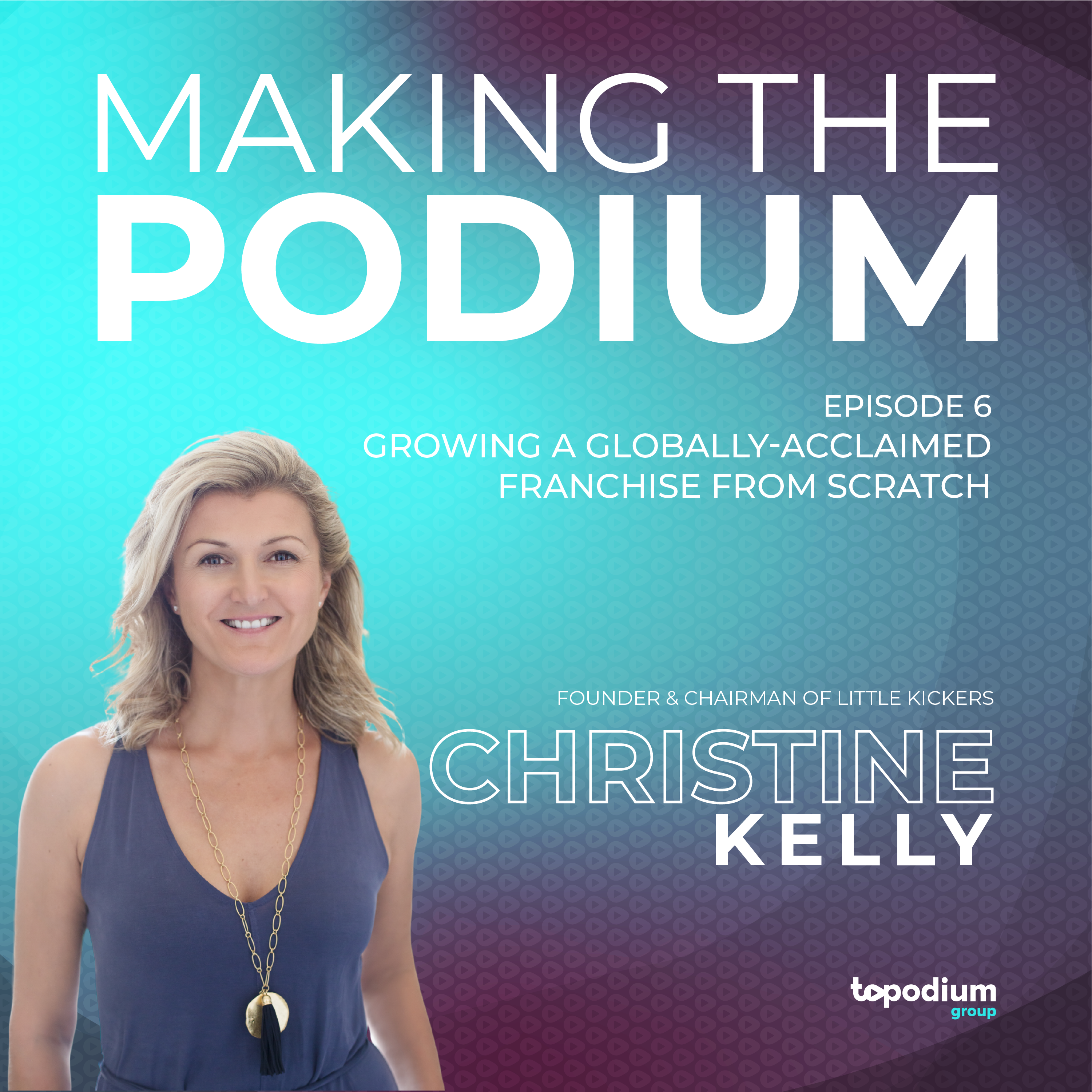 Christine Kelly Little Kickers Making the Podium Podcast
